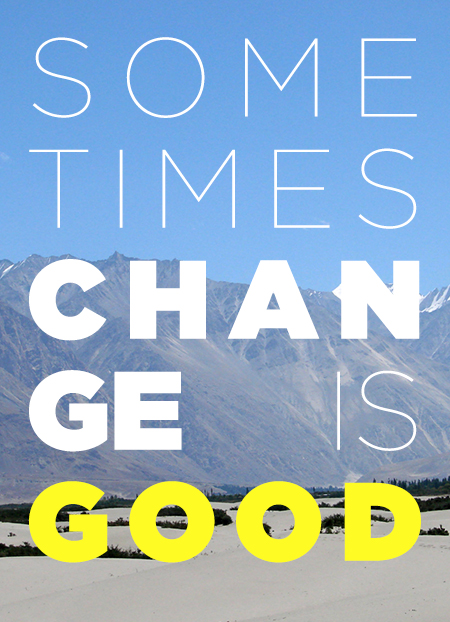 sometimes-change-is-good-inspiration-quote-mountains