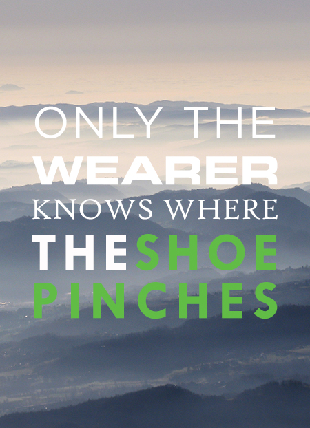 only-the-wearer-knows-where-the-shoe-pinches-inspirational-quote-mountains